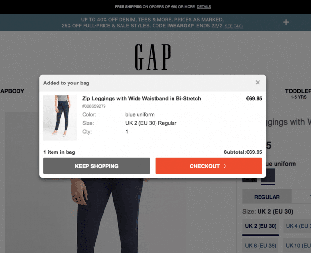 GAP does this in a nice way: there are no doubts that the item has been added to your bag. Now you can go directly to the checkout, or continue shopping. A nice, simple pop-up. This seems to be a much better solution than transferring people to the cart directly, because you might lose the chance for them to continue shopping for more products.